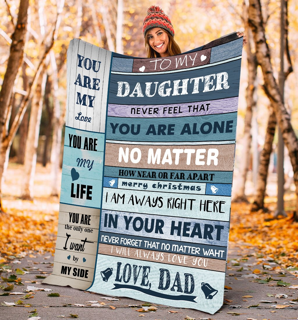 50% OFF Best Gift-Dad To Daughter, Never Feel That You're Alone - Blanket