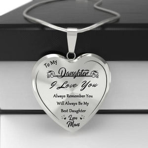To My Best Daughter Heart Necklace-I Love You