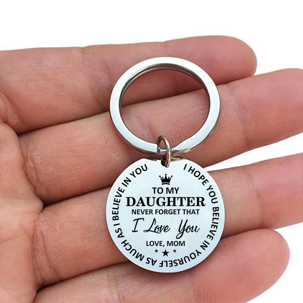 Mom To Daughter Believe In Yourself Keychain