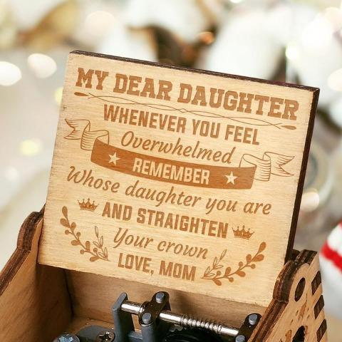 To My Daughter ( Straighten Your Crown ) Engraved Music Box