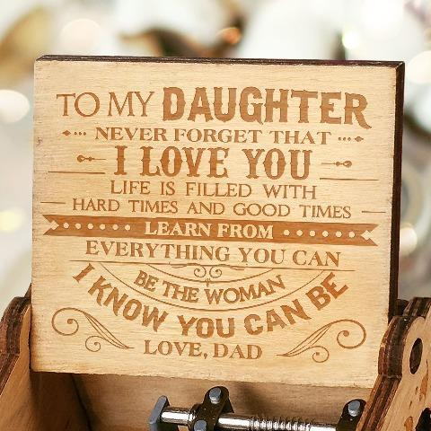 Dad To Daughter ( Never Forget That I Love You ) Engraved Music Box
