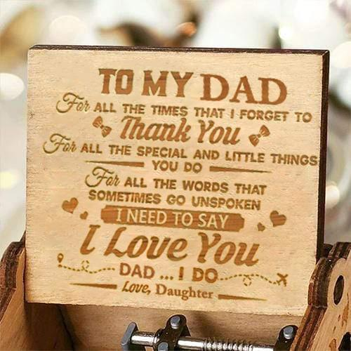Daughter To Dad - I Need To Say I Love You - Engraved Music Box
