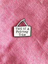 Positive Sign Enamel Pin