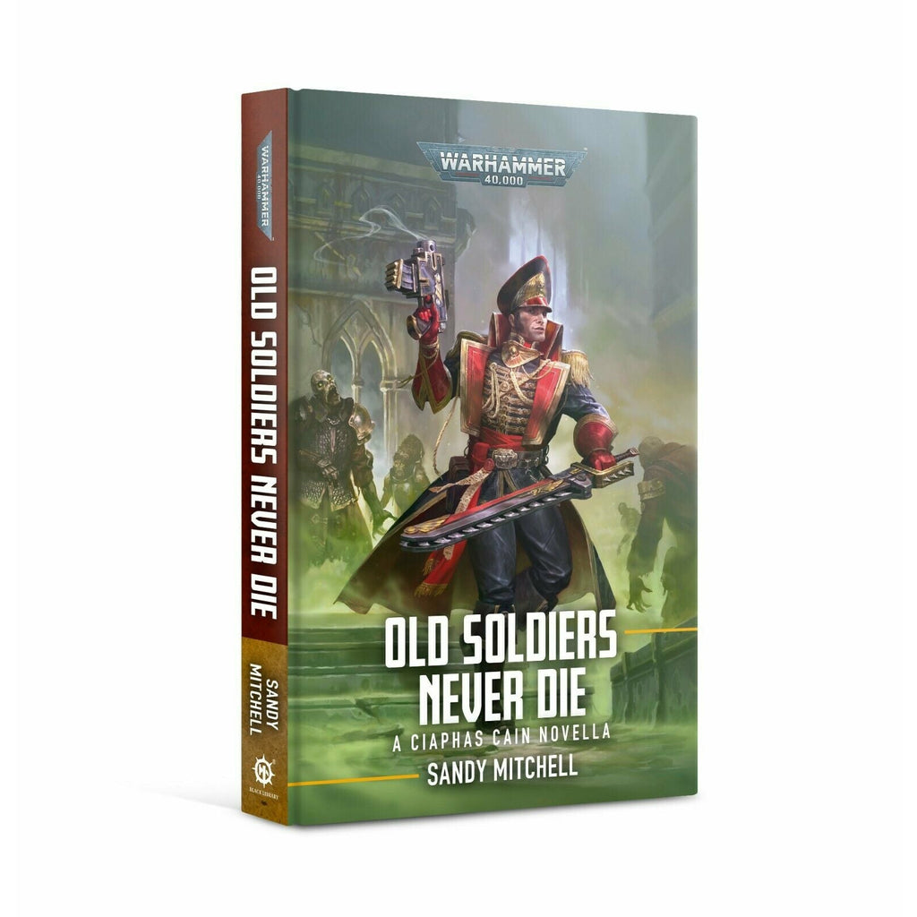 Warhammer CIAPHAS CAIN:OLD SOLDIERS NEVER DIE (PB) New
