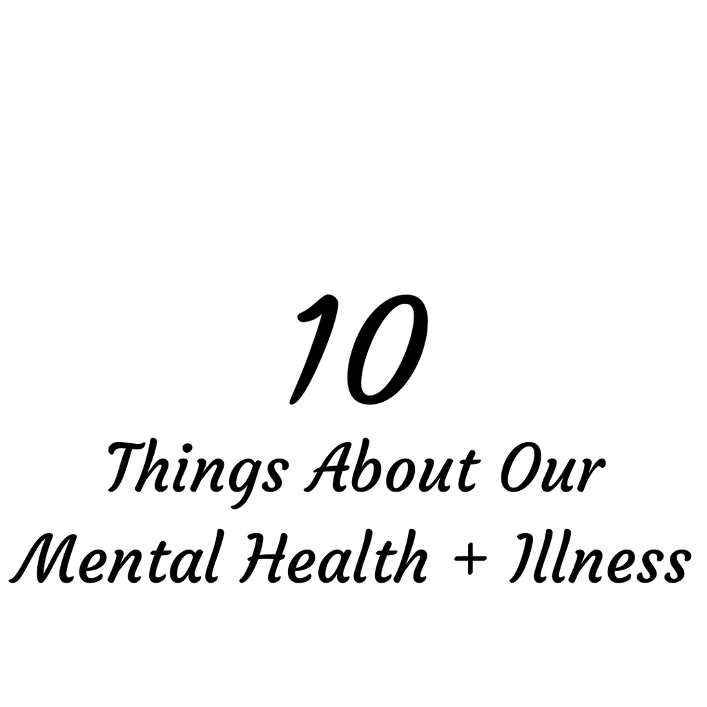 10 Things About Us + Our Mental Illnesses (That You Probably Didn't Know!)