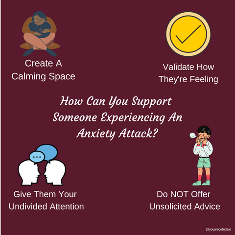 How You Can Support Someone Through and During An Anxiety Attack Part 2