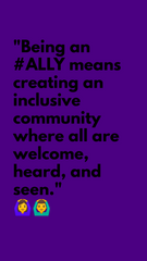 """Being an #ALLY means creating an inclusive community where all are welcome, heard, and seen."" -ChickPeace Planet"
