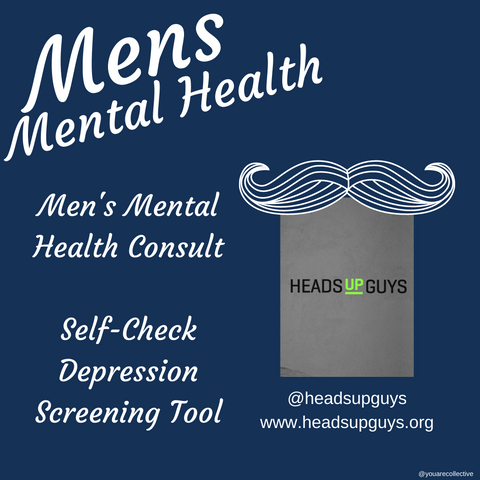 heads up guys platform for mens mental health and resources to help support mens health including ending the stigma against mental illness
