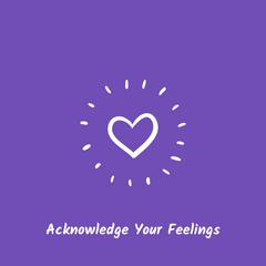 share your emotions and be honest with yourself about how you're feeling