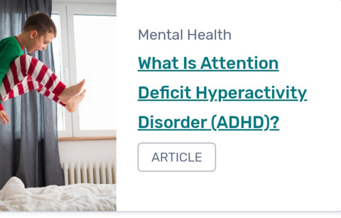 Myhealth1st article explains What Is Attention Deficit Hyperactivity Disorder (ADHD)