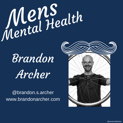 brandon archer You are collective community blog post for men's mental health advocacy and men's mental health month