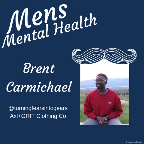 brent carmichael You are collective community blog post for men's mental health advocacy and men's mental health month