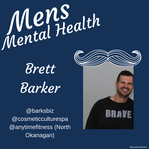 brett barker You are collective community blog post for men's mental health advocacy and men's mental health month