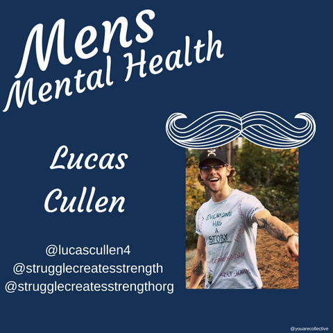 lucas cullen You are collective community blog post for men's mental health advocacy and men's mental health month