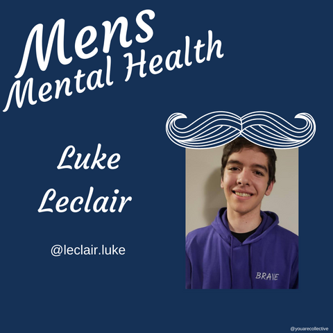 luke leclair You are collective community blog post for men's mental health advocacy and men's mental health month