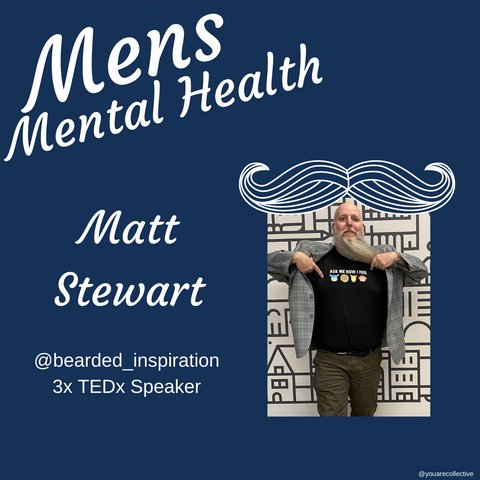 matt stewart You are collective community blog post for men's mental health advocacy and men's mental health month