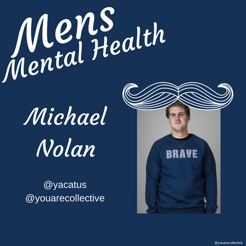 michael nolan You are collective community blog post for men's mental health advocacy and men's mental health month