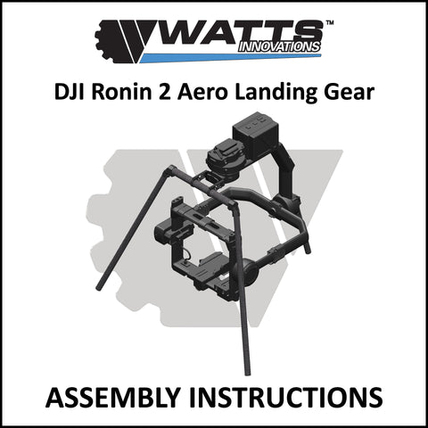http://www.wattsinnovations.com/wp-content/gallery/Watts_Innovations_DJI_Ronin_2_Aero_Landing_Gear_Assembly_Instructions.zip