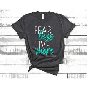 Fear Less Live More