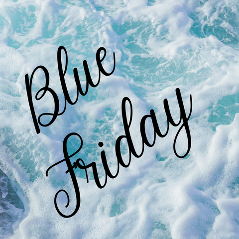 Let's Celebrate Blue Friday!