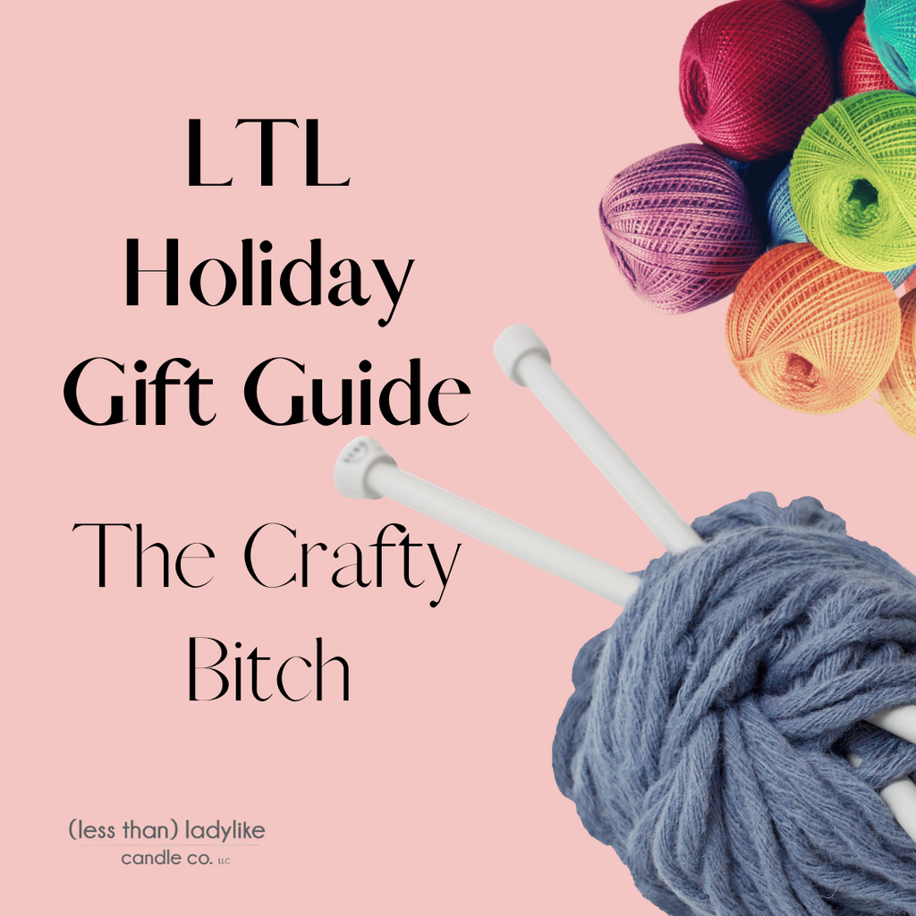 Holiday Gift Guide: The Crafty Bitch