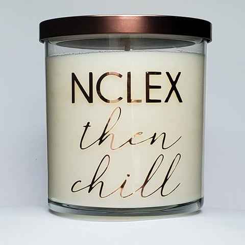 NCLEX then chill candle, glass jar, bronze lid, rose gold script reading NCLEX and chill