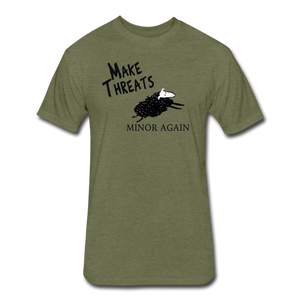 MakeThreatsMinorAgain - heather military green