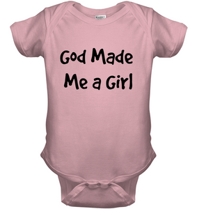 God Made Me A Girl Onsies - THEGOODSHEPHERDSHIRTS.com