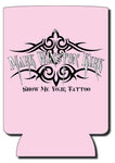 Show Me Your Tattoo Koozie (Blue or Pink)