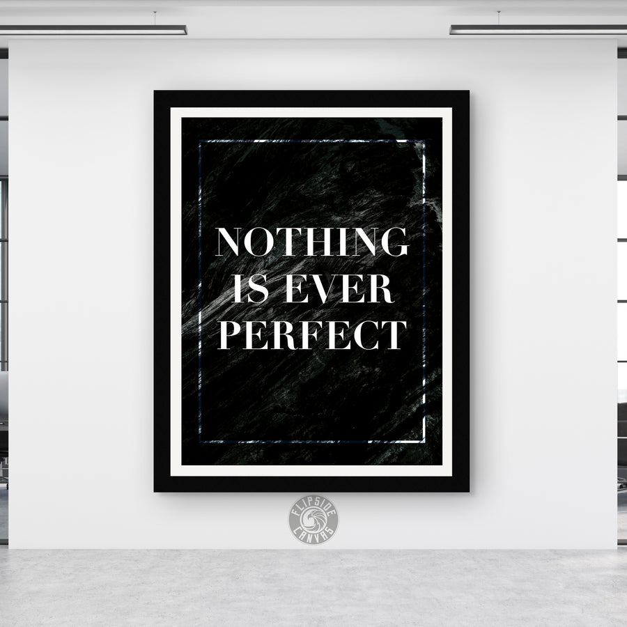 Nothing Is Ever Perfect
