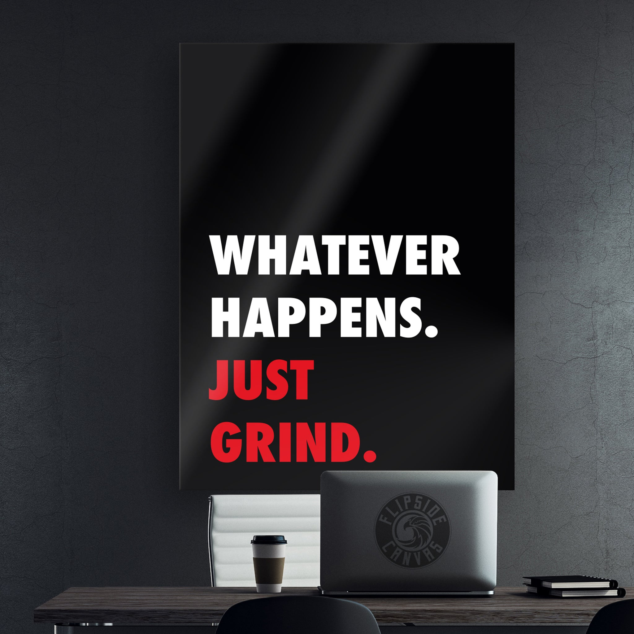 Whatever Happens Just Grind