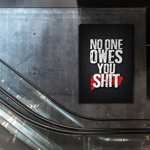 No One Owes You Shit