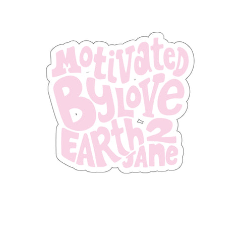 Earth 2 Jane 'Pink Motivated' Sticker