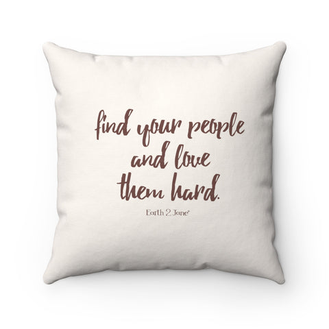 Earth 2 Jane 'Find Your People' Square Pillow