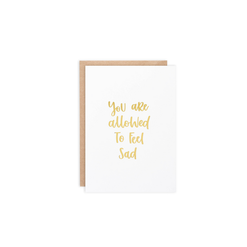 You Are Allowed To Feel Sad Card