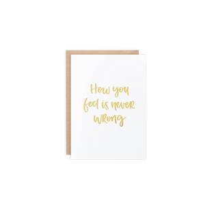 How You Feel Is Never Wrong Card