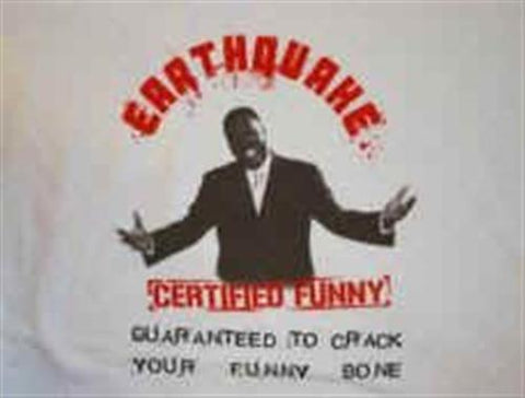 EARTHQUAKE (Nathaniel Stroman) - Certified Funny T-shirt ~Never Worn~ Large