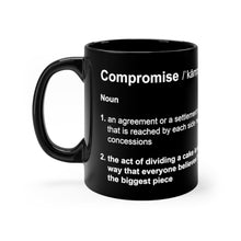 Load image into Gallery viewer, Compromise Definition - Funny 11oz Mug