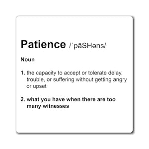 Patience Definition - Funny Magnet