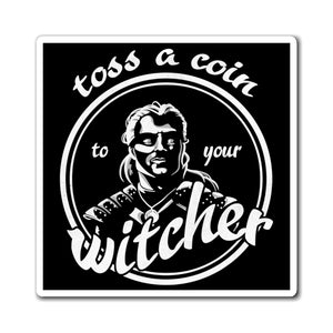 Toss a Coin - Geralt from The Witcher Magnet