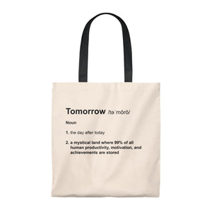 Tomorrow Definition - Funny Tote Bag