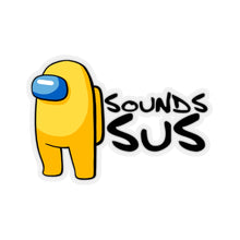 Load image into Gallery viewer, Sounds Sus - Among Us Vinyl Sticker