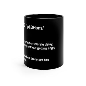 Patience Definition - Funny 11oz Mug