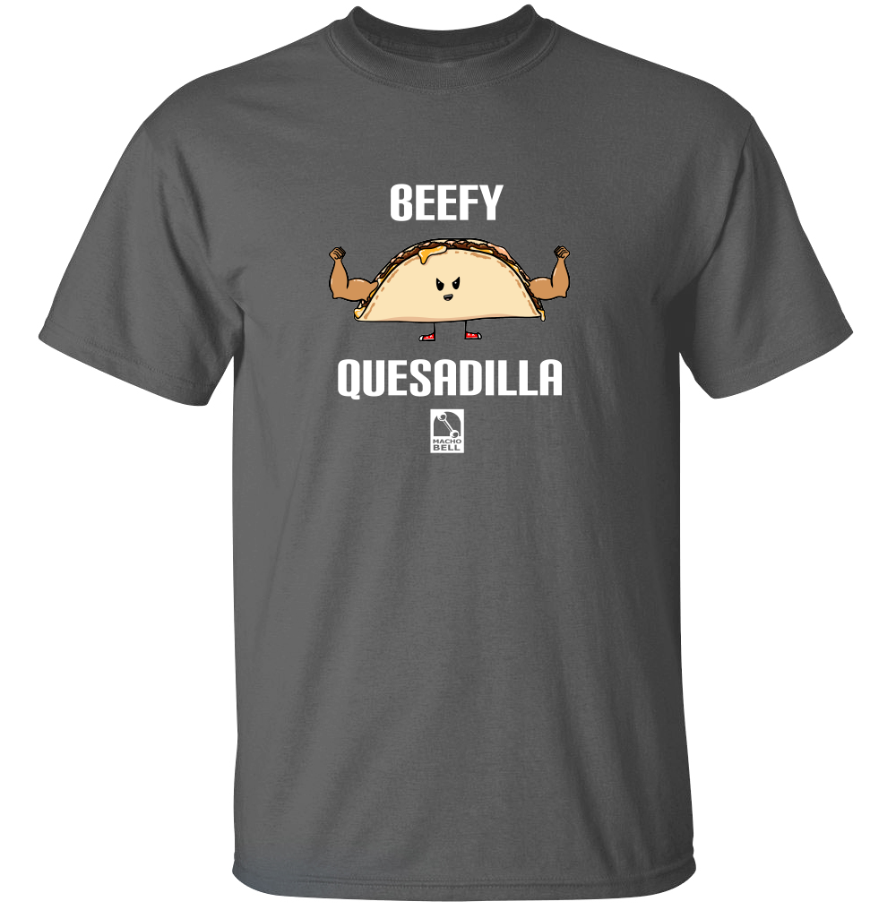 Beefy Quesadilla - Food Pun T-Shirt