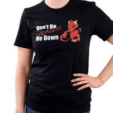 Load image into Gallery viewer, Dragon Me Down - Fantasy T-Shirt