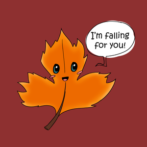 Falling For You - Nature Pun T-Shirt