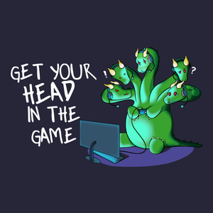 Get Your Head in the Game - Video Games T-Shirt