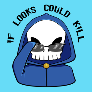 If Looks Could Kill - Grim Reaper T-Shirt