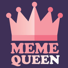 Load image into Gallery viewer, Meme Queen - Internet T-Shirt
