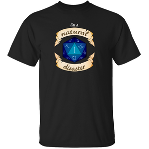 I'm a Natural Disaster - Dungeons & Dragons T-Shirt